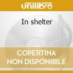 In shelter cd musicale