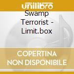 Swamp Terrorist - Limit.box cd musicale