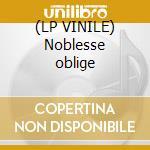 (LP VINILE) Noblesse oblige lp vinile