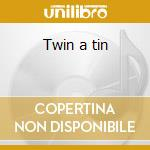 Twin a tin cd musicale