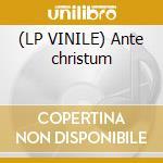 (LP VINILE) Ante christum lp vinile