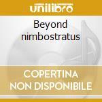 Beyond nimbostratus cd musicale