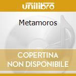 Metamoros cd musicale