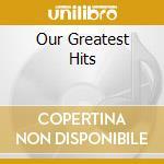 OUR GREATEST HITS cd musicale di RIPIDI