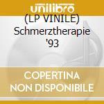(LP VINILE) Schmerztherapie '93 lp vinile