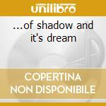 ...of shadow and it's dream cd musicale