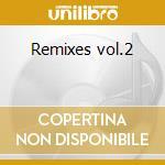 Remixes vol.2 cd musicale