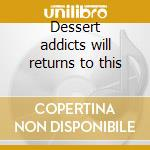Dessert addicts will returns to this cd musicale