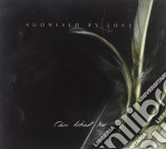 Agonised By Love - Close Behind You cd musicale di Agonised by love