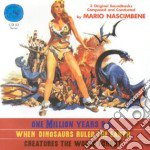 Mario Nascimbene - One Million Years Bc / When Dinosaurs Ruled The Earth / Creature The World Forgot cd musicale di O.S.T.