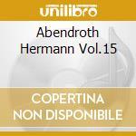 ABENDROTH HERMANN VOL.15 cd musicale