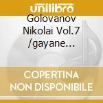 Golovanov Nikolai Vol.7 /gayane Dolidze Sop, All Russia Radio Orchestra cd musicale