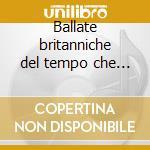 Ballate britanniche del tempo che fu cd musicale di Giordano Dall'armellina