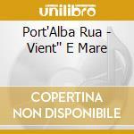 Vient''e mare cd musicale di Port'alba Rua
