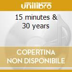 15 minutes & 30 years cd musicale di Fables Federighi/fabio's