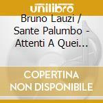 Bruno Lauzi / Sante Palumbo - Attenti A Quei Due cd musicale