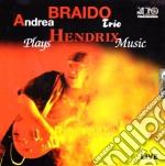 Andrea Braido Trio - Plays Hendrix Music cd musicale di ANDREA BRAIDO TRIO