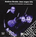 Andrea Braido - Andrea Braido Jazz Organ Trio cd musicale di Andrea braido jazz organ trio