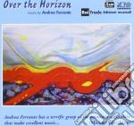 Andrea Ferrante - Over The Horizion cd musicale di Ferrante Andrea