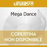 MEGA DANCE cd musicale di ARTISTI VARI