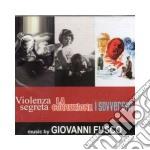 Giovanni Fusco - Violenza Segreta, La Corruzione, I Sovversivi cd musicale di Giovanni Fusco