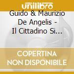 Guido & Maurizio De Angelis - Il Cittadino Si Ribella cd musicale