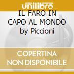 IL FARO IN CAPO AL MONDO by Piccioni cd musicale di O.S.T.