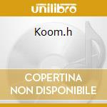 KOOM.H cd musicale di KOOM.H