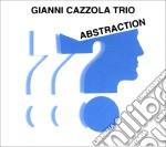 Gianni Cazzola Trio - Abstraction cd musicale di CAZZOLA GIANNI