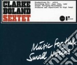 Clarke Boland Sextet - Music For Small Hours cd musicale di CLARKE BOLAND SEXTET