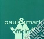 Paul & Mark - Officine cd musicale di PAUL & MARK