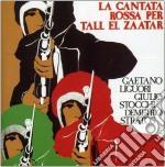 Gaetano Liguori / Demetrio Stratos / Giulio Stocchi - La Cantata Rossa Per Tall El Zataar cd musicale di D.STRATOS/G.STOCCHI/G.LIGUORI