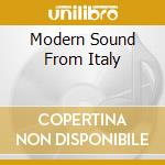 MODERN SOUND FROM ITALY cd musicale di ARTISTI VARI