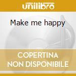 Make me happy cd musicale