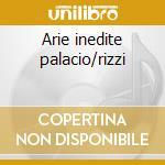 Arie inedite palacio/rizzi cd musicale di Gioachino Rossini