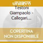 Testoni Giampaolo - Callegari Daniele - Alice cd musicale di Giampaolo Testoni