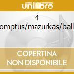 4 impromptus/mazurkas/ballades cd musicale di Fryderyk Chopin