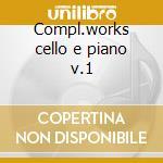 Compl.works cello e piano v.1 cd musicale di Beethoven