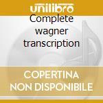 Complete wagner transcription cd musicale di Franz Liszt