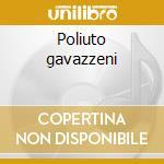 Poliuto gavazzeni cd musicale di Gaetano Donizetti
