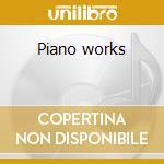 Piano works cd musicale di Weber carl maria von