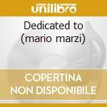 Dedicated to (mario marzi) cd musicale di Astor Piazzolla