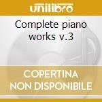 Complete piano works v.3 cd musicale di Giovanni Sgambati