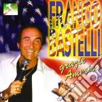 Bastelli Franco - Grazie America - Thank You America cd musicale di BASTELLI FRANCO