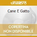 CANE E GATTO                              cd musicale di FRANCO E VALERIANA