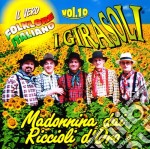 MADONNINA DAI RICCIOLI D'ORO VOL.10 cd musicale di Girasoli I