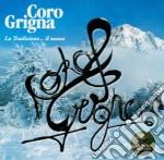 Coro Grigna - La Tradizione..il Nuovo cd musicale di CORO GRIGNA