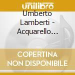 Acquarello piacentino cd musicale di Umberto Lamberti