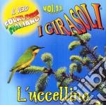 VOL. 11 - L'UCCELLINO                     cd musicale di Girasoli I