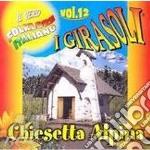 CHIESETTA ALPINA VOL.12 cd musicale di Girasoli I